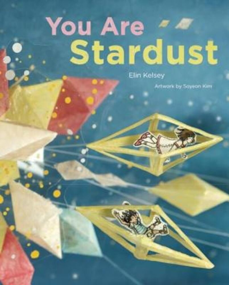 You Are Stardust, Hardcover