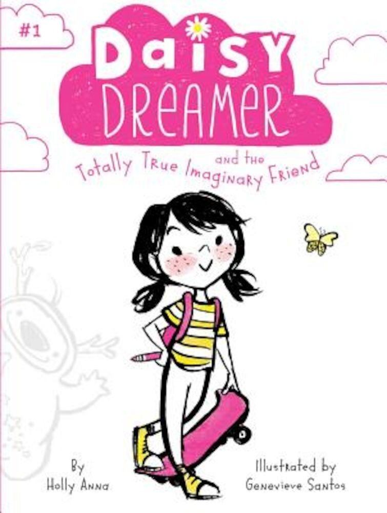 Daisy Dreamer and the Totally True Imaginary Friend, Hardcover