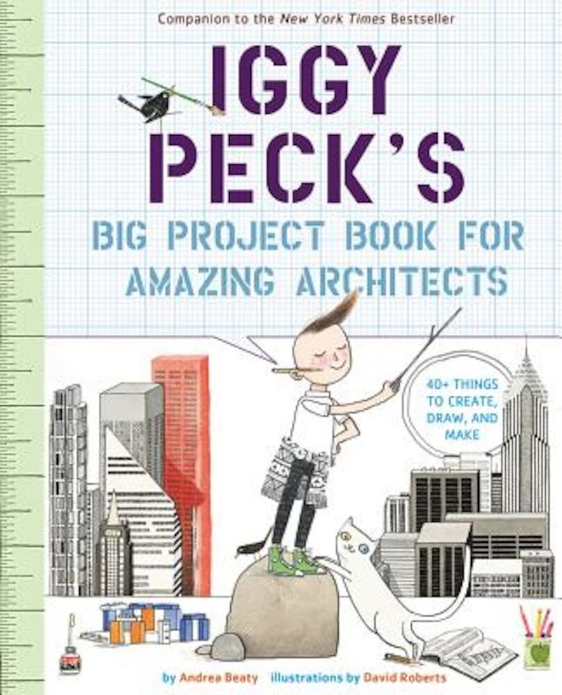 Iggy Peck's Big Project Book for Amazing Architects, Paperback