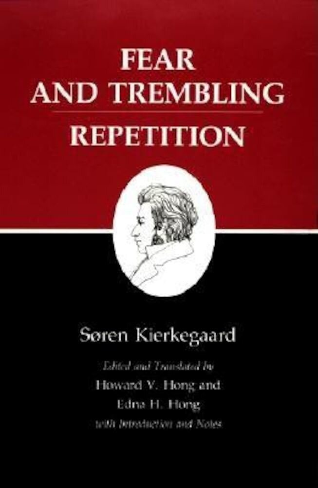 Kierkegaard's Writings, VI, Volume 6: Fear and Trembling/Repetition, Paperback