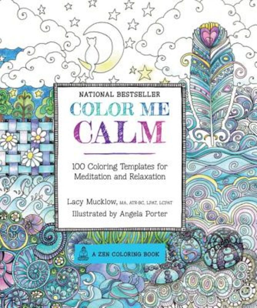 Color Me Calm: 100 Coloring Templates for Meditation and Relaxation, Paperback