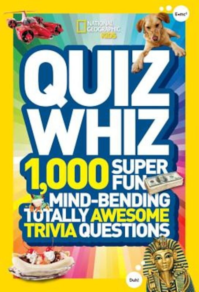 Quiz Whiz: 1,000 Super Fun, Mind-Bending, Totally Awesome Trivia Questions, Paperback
