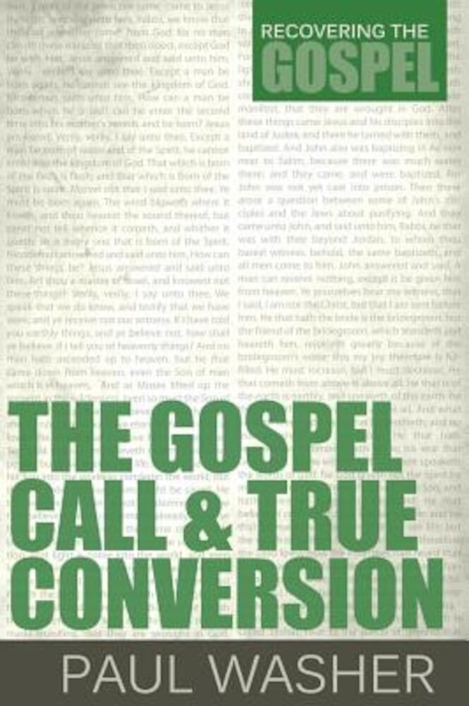 The Gospel Call and True Conversion, Paperback