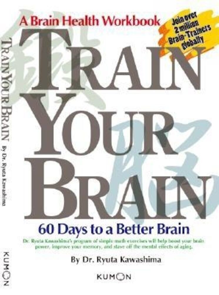 Train Your Brain: 60 Days to a Better Brain, Paperback