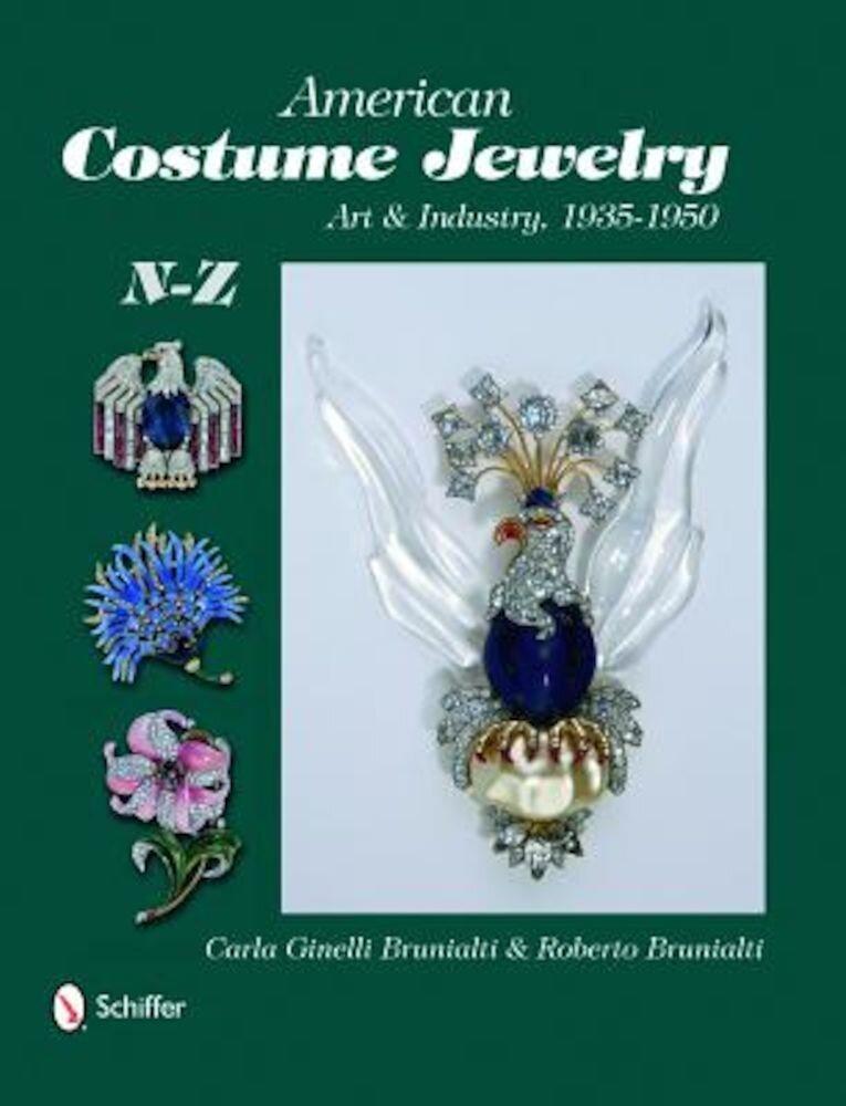 American Costume Jewelry: Art & Industry, 1935-1950, N-Z, Hardcover
