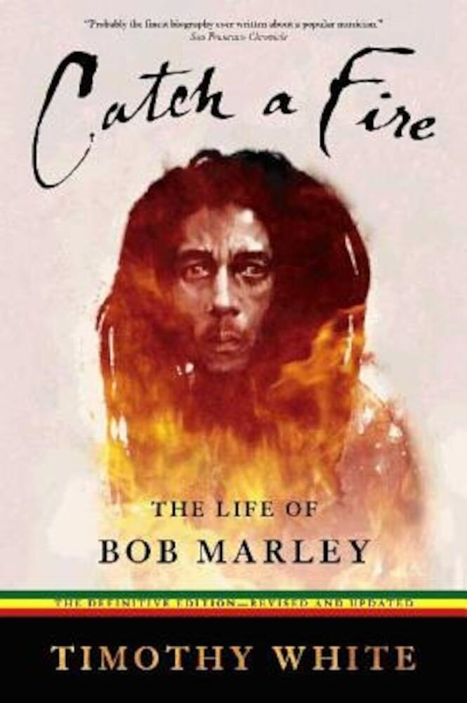 Catch a Fire: The Life of Bob Marley, Paperback