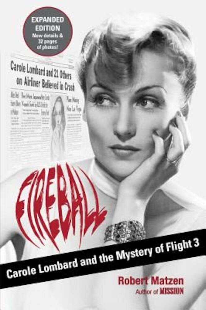 Fireball: Carole Lombard and the Mystery of Flight 3, Paperback