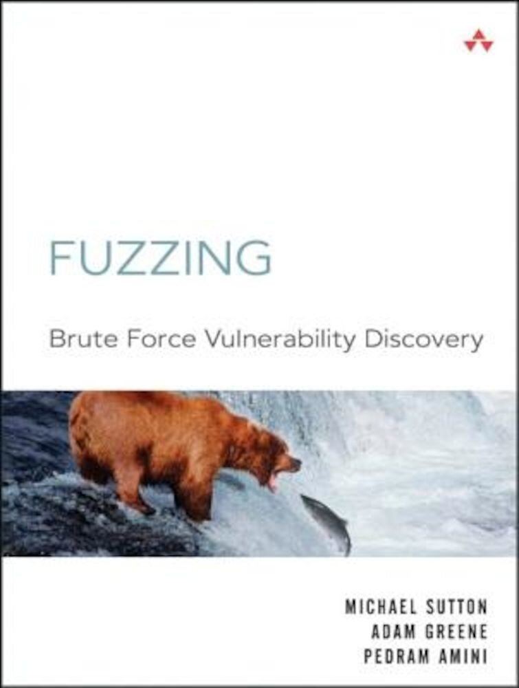 Fuzzing: Brute Force Vulnerability Discovery, Paperback
