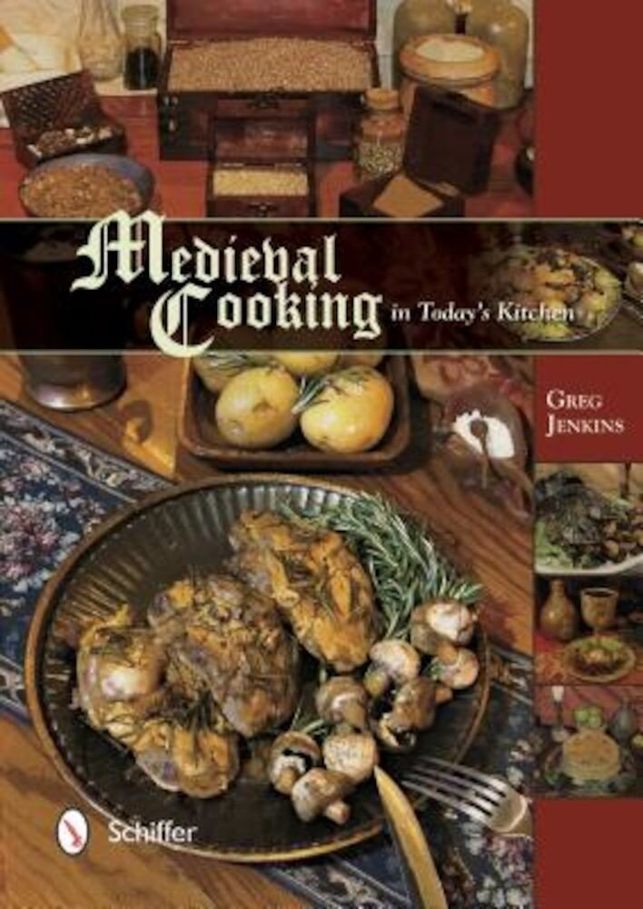 Medieval Cooking in Today's Kitchen, Hardcover