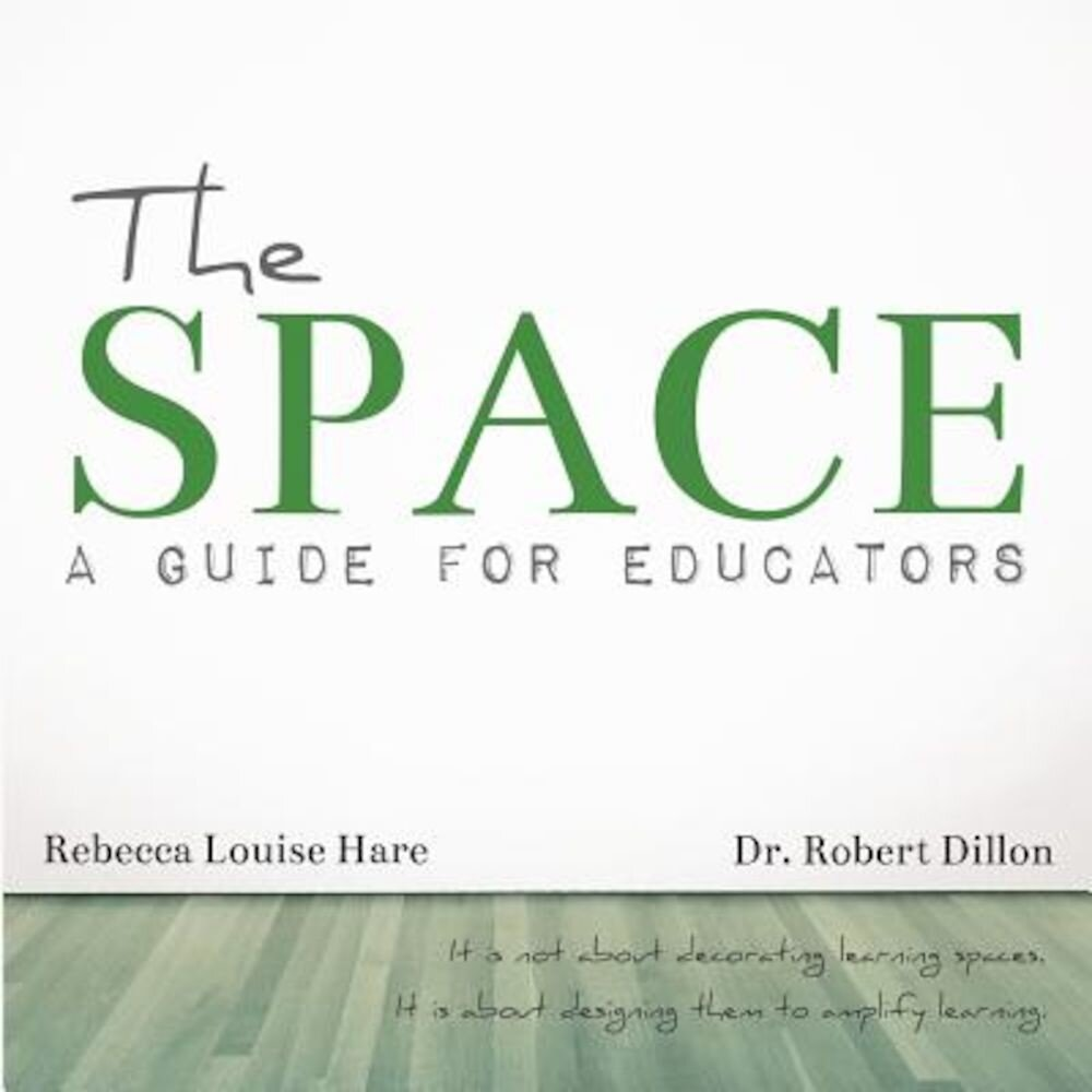 The Space: A Guide for Educators, Paperback