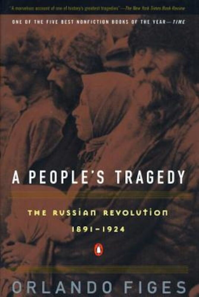 A People's Tragedy: A History of the Russian Revolution, Paperback