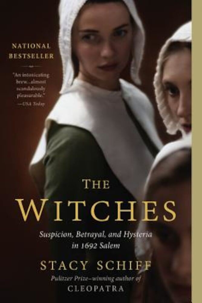 The Witches: Suspicion, Betrayal, and Hysteria in 1692 Salem, Paperback