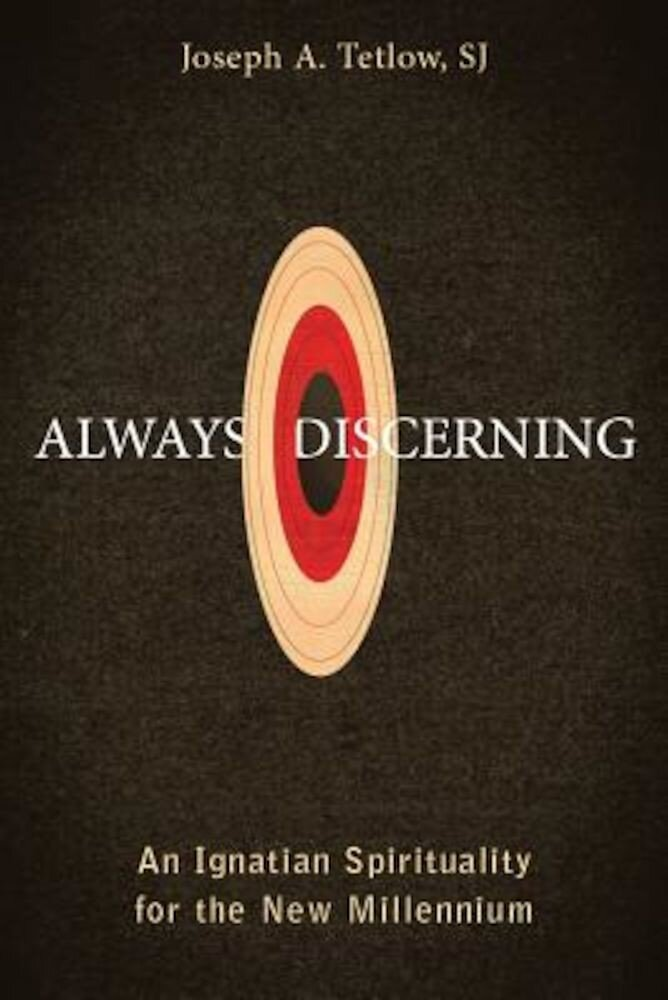 Always Discerning: An Ignatian Spirituality for the New Millennium, Paperback