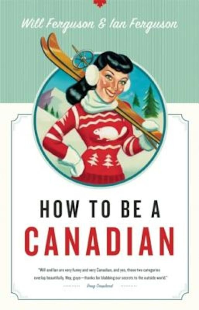 How to Be a Canadian, Paperback