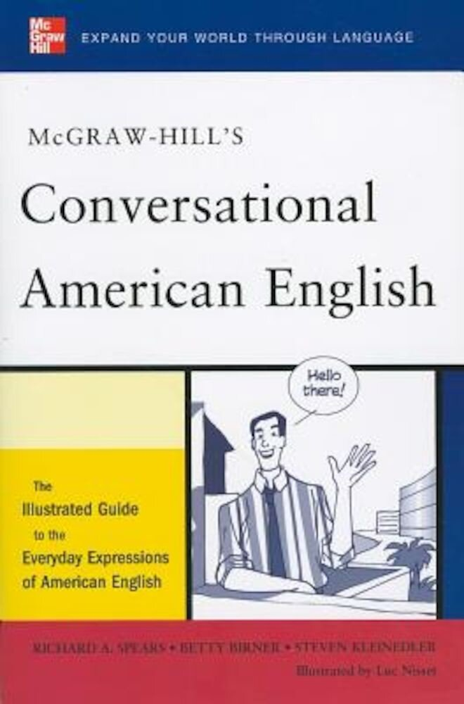 McGraw-Hill's Conversational American English: The Illustrated Guide to Everyday Expressions of American English, Paperback