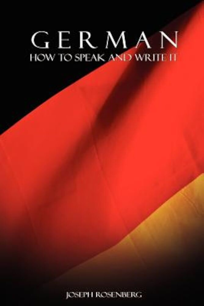 German: How to Speak and Write It, Paperback