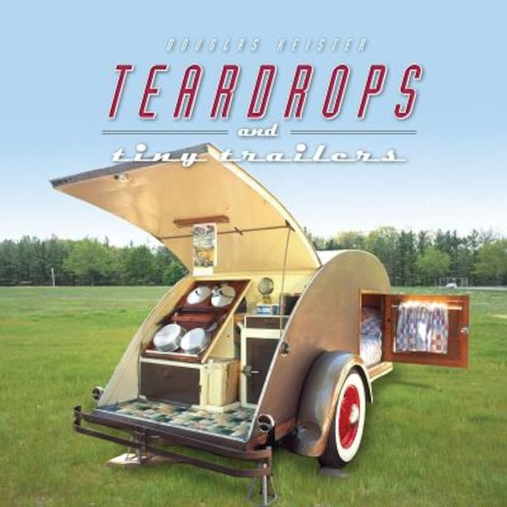 Teardrops and Tiny Trailers, Hardcover