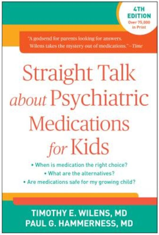 Straight Talk about Psychiatric Medications for Kids, Paperback