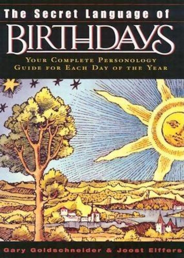 The Secret Language of Birthdays: Personology Profiles for Each Day of the Year, Hardcover