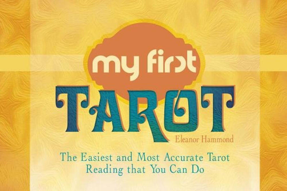 My First Tarot: The Easiest and Most Accurate Tarot Reading That You Can Do, Hardcover