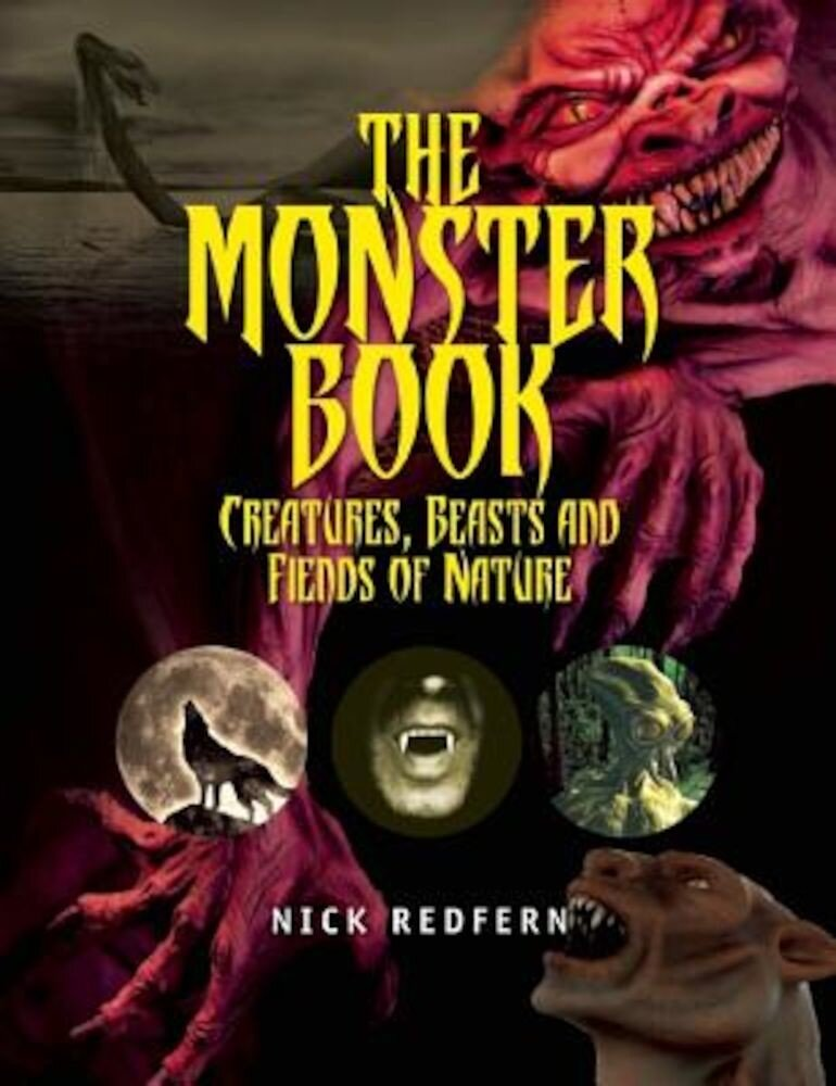 The Monster Book: Creatures, Beasts and Fiends of Nature, Paperback