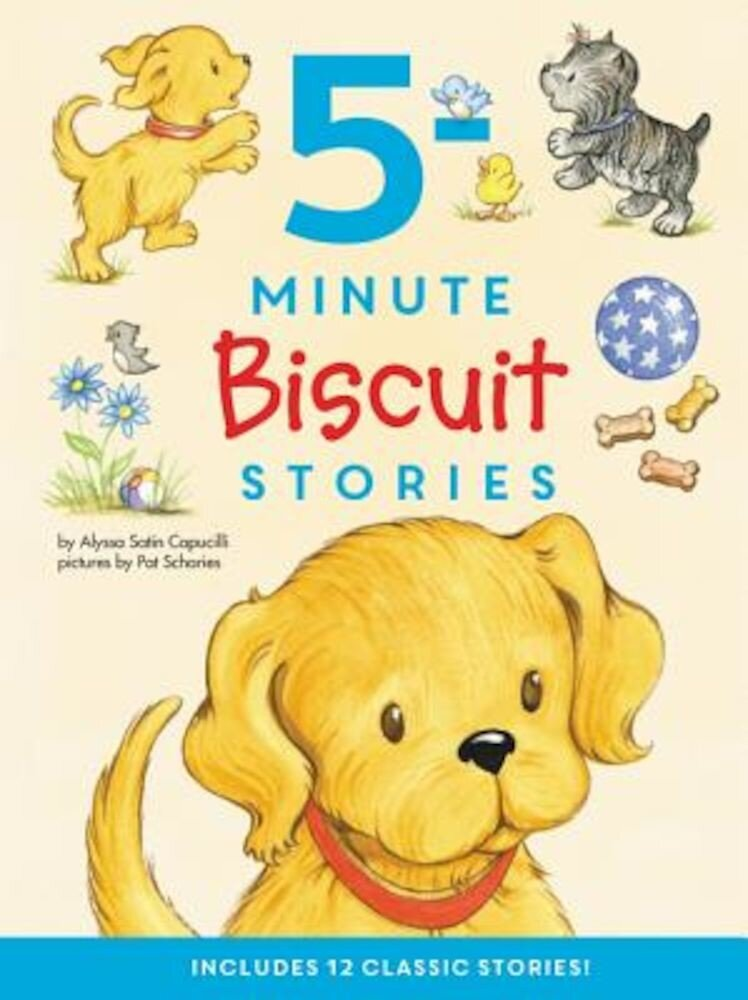 Biscuit: 5-Minute Biscuit Stories: 12 Classic Stories!, Hardcover