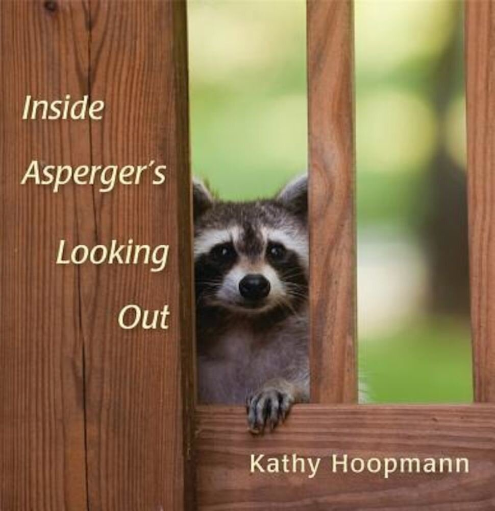 Inside Asperger's Looking Out, Hardcover