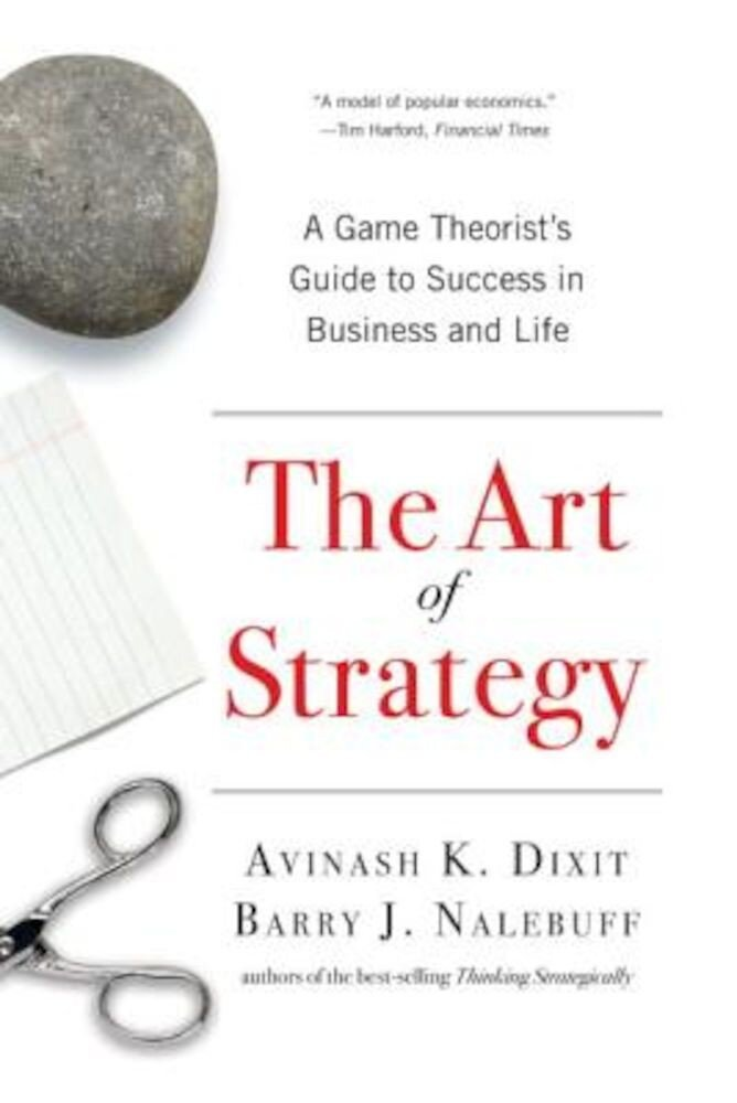 The Art of Strategy: A Game Theorist's Guide to Success in Business and Life, Paperback