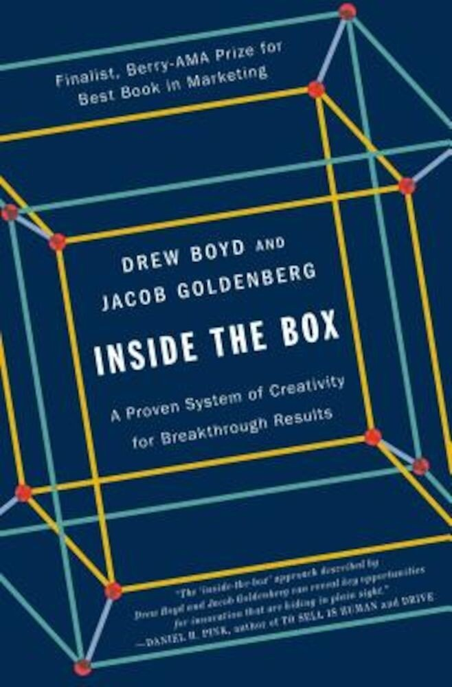 Inside the Box: A Proven System of Creativity for Breakthrough Results, Paperback
