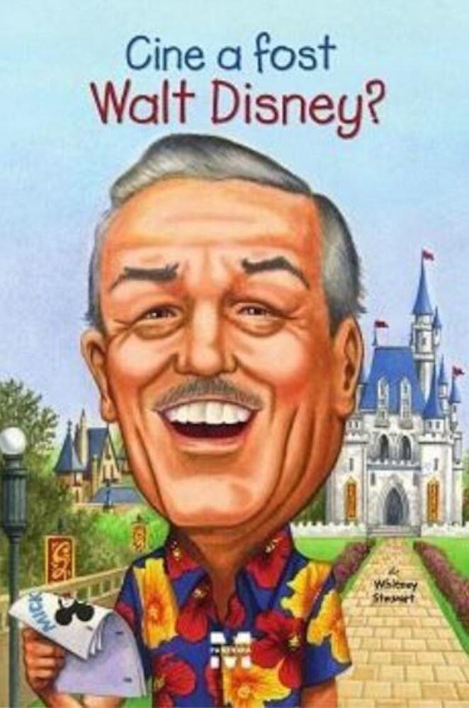 Coperta Carte Cine a fost Walt Disney?