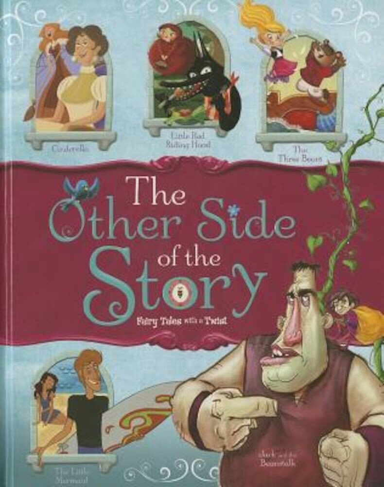 The Other Side of the Story: Fairy Tales with a Twist, Hardcover