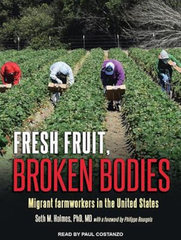 Fresh Fruit, Broken Bodies: Migrant Farmworkers in the United States, Audiobook