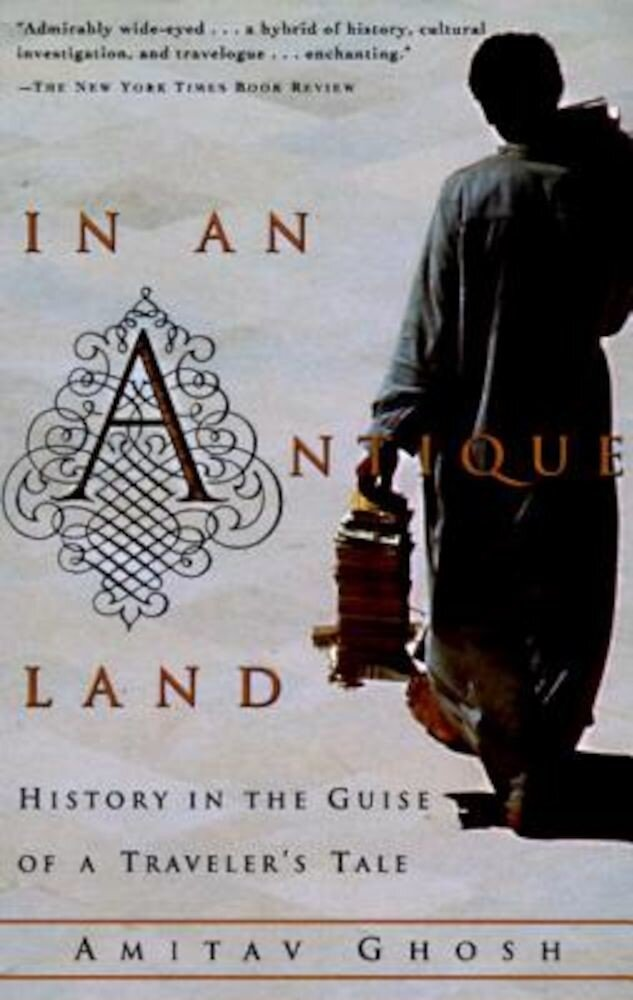 In an Antique Land: History in the Guise of a Traveler's Tale, Paperback