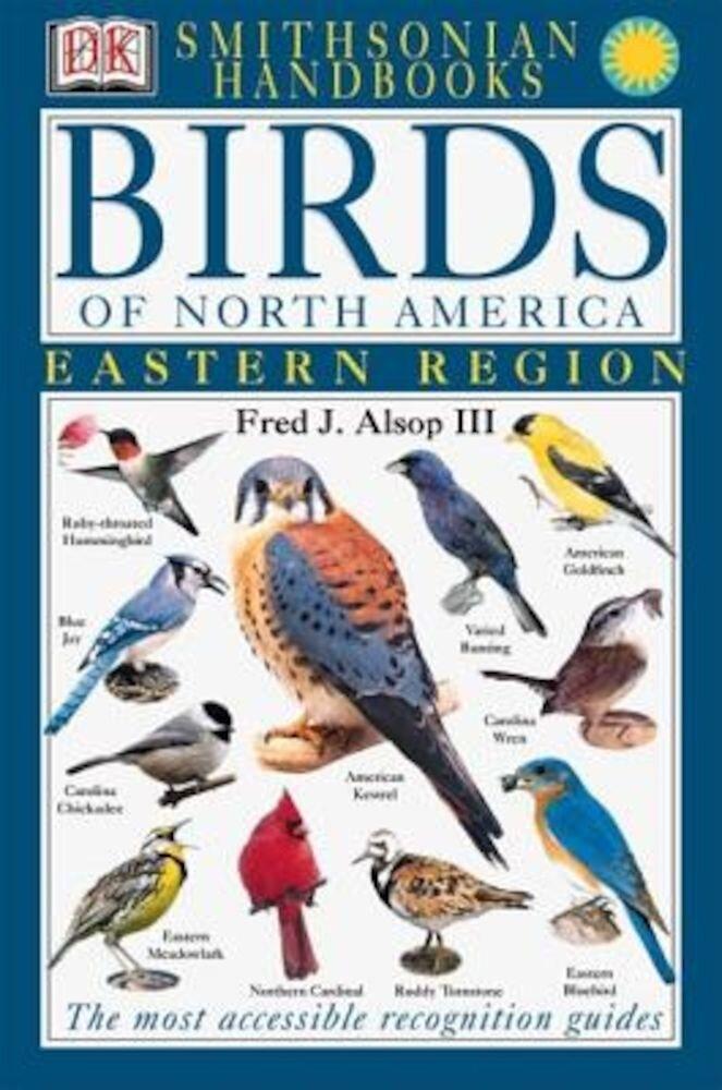 Smithsonian Handbooks: Birds of North America: East, Paperback