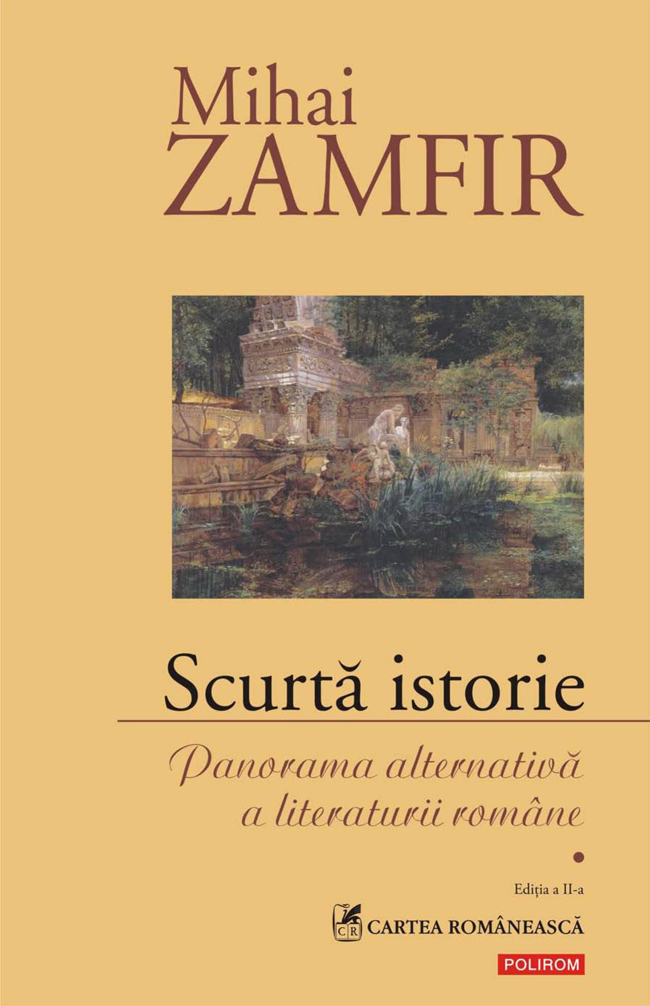 Scurta istorie. Panorama alternativa a literaturii romane. Volumul I (eBook)