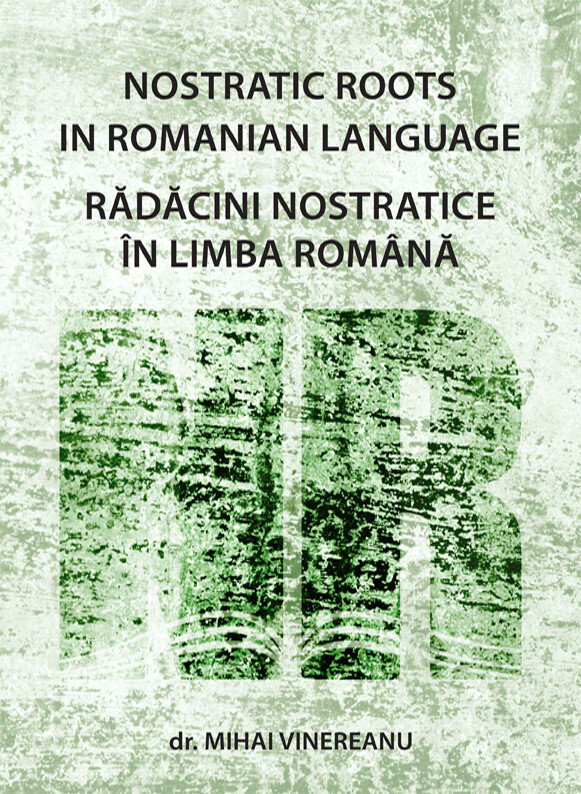 Radacini nostratice in limba romana; Nostratic Roots in Romanian Language (eBook)