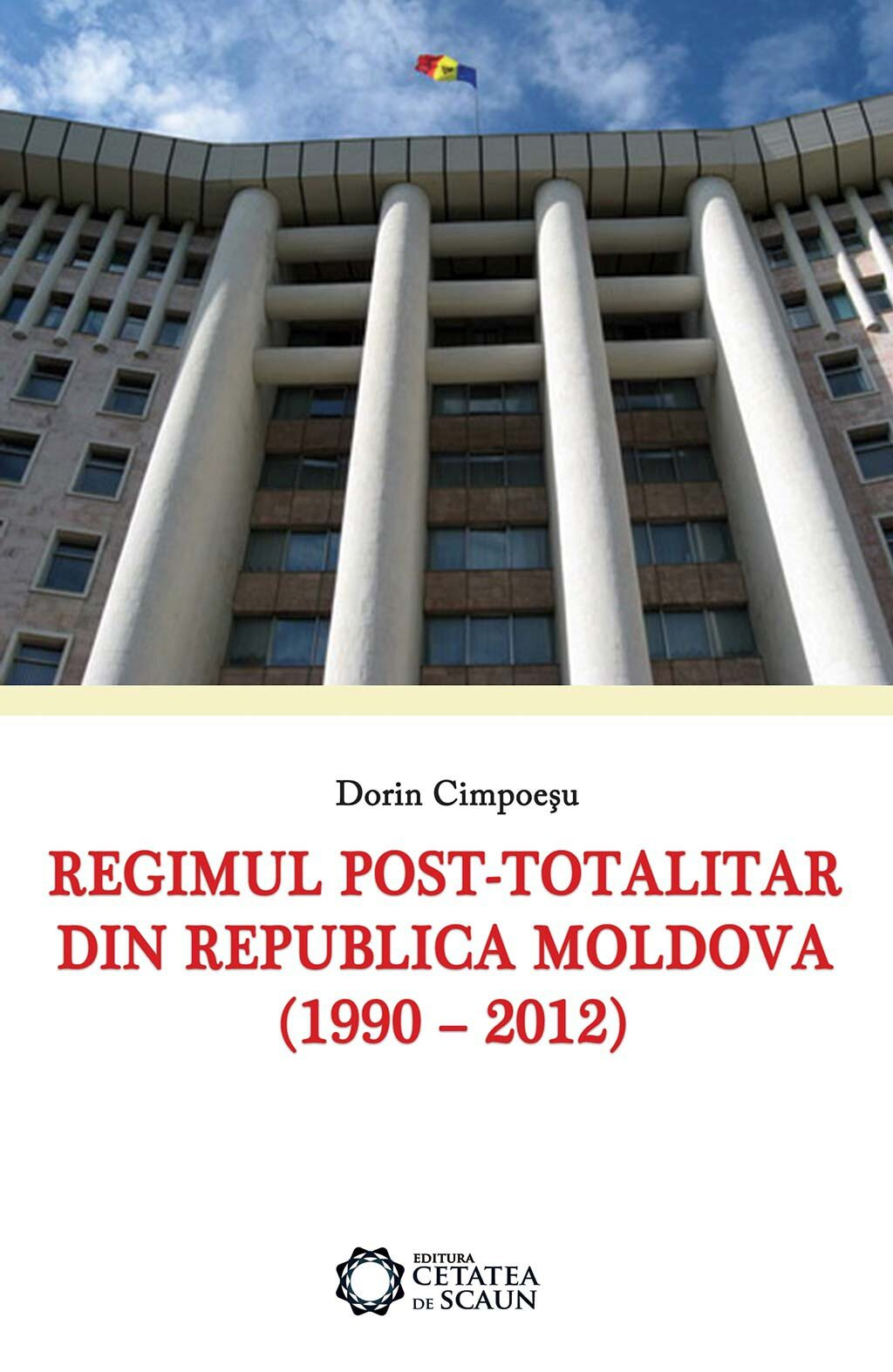 Regimul post-totalitar din Republica Moldova (1990-2012) (eBook)