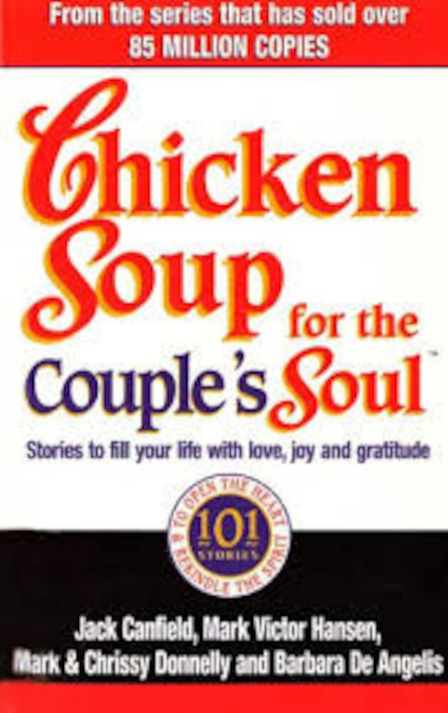 Chicken Soup for the Couple's Soul: Stories to Fill Your Life with Love, Joy and Gratitude