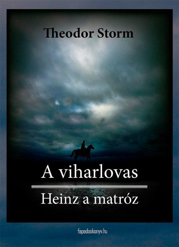 A viharlovas, Heinz a matroz (eBook)