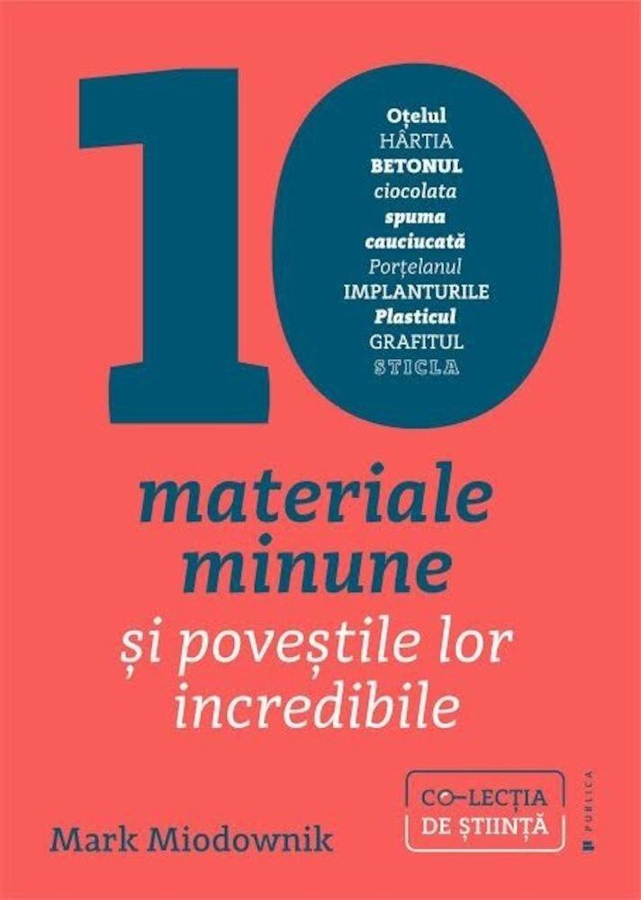 Coperta Carte 10 materiale minune si povestile lor incredibile