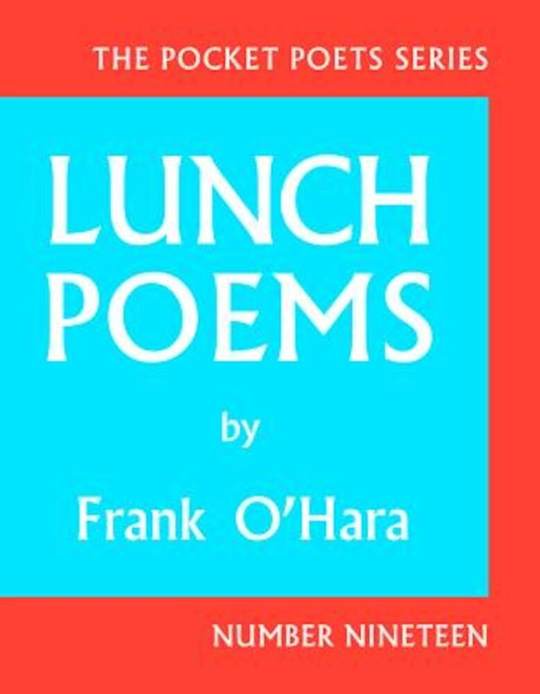 Lunch Poems, Hardcover