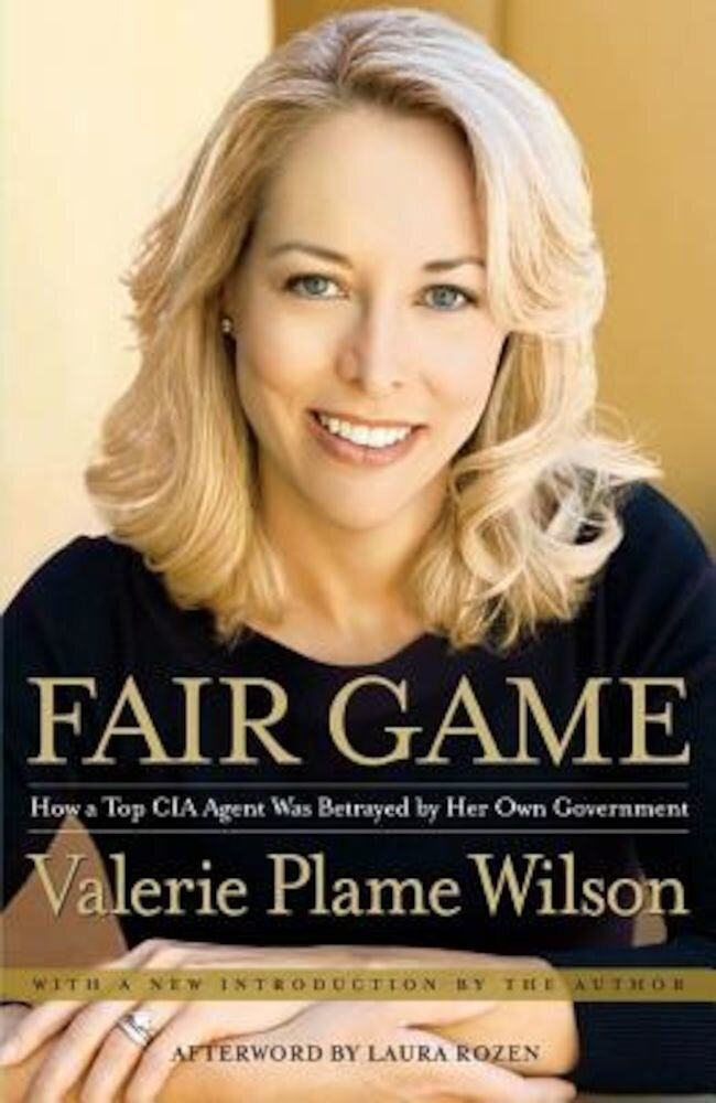 Fair Game: How a Top Spy Was Betrayed by Her Own Government, Paperback