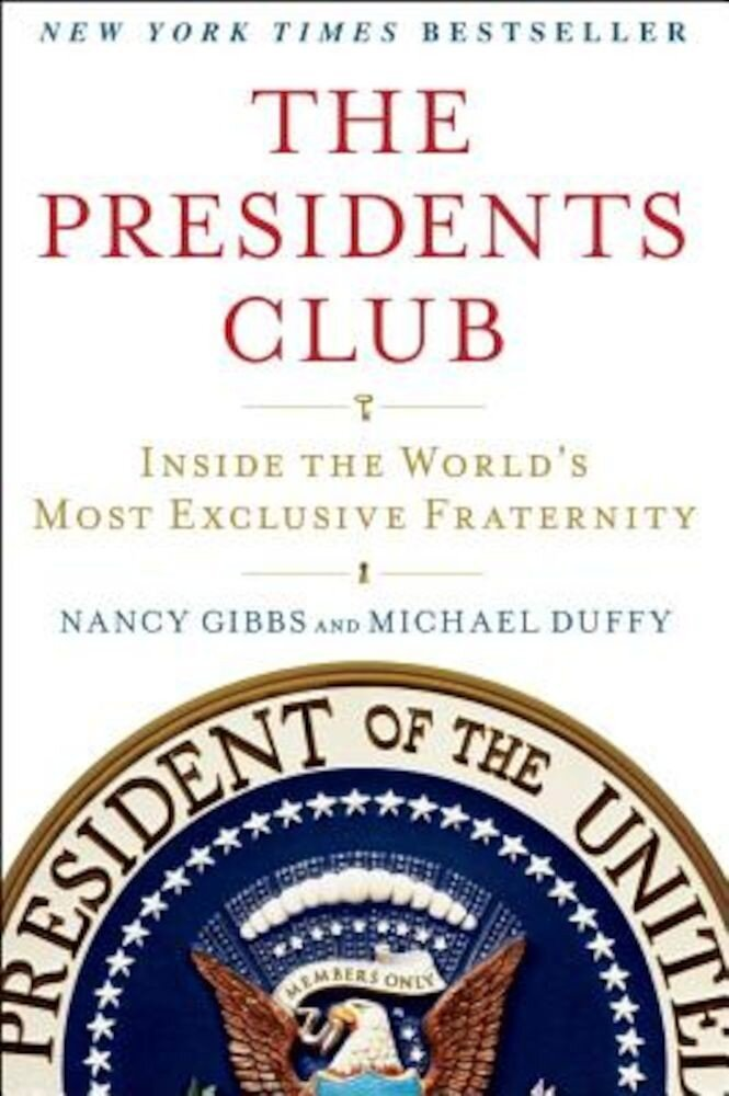 The Presidents Club: Inside the World's Most Exclusive Fraternity, Paperback