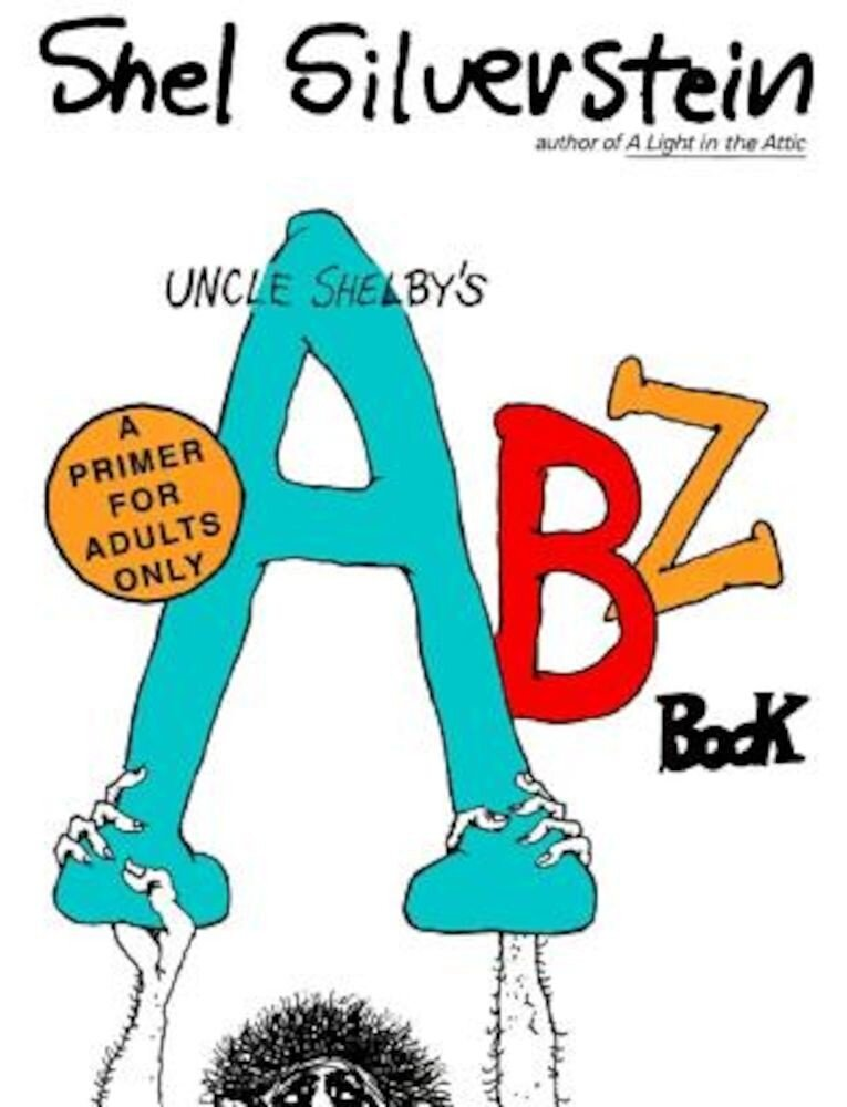 Uncle Shelby's ABZ Book: A Primer for Tender Young Minds, Paperback