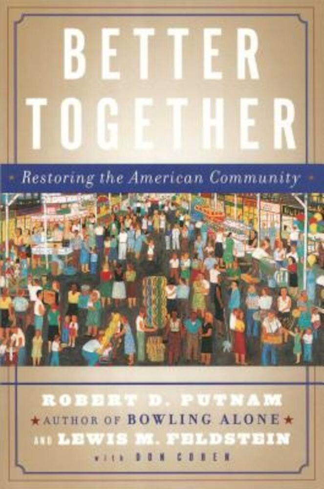 Better Together: Restoring the American Community, Paperback