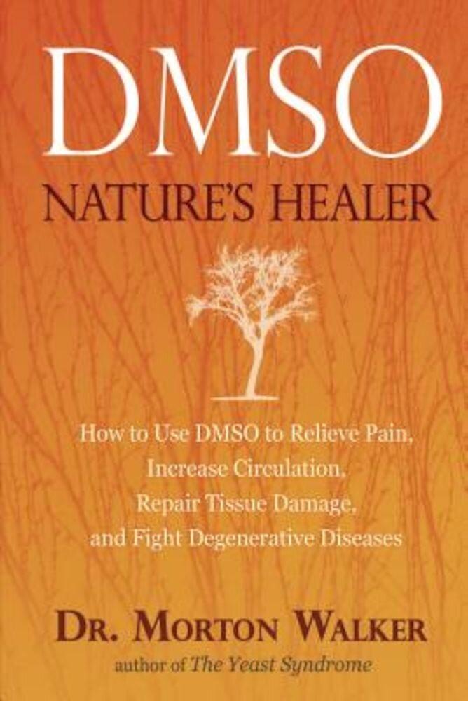 Dmso: Nature's Healer, Paperback