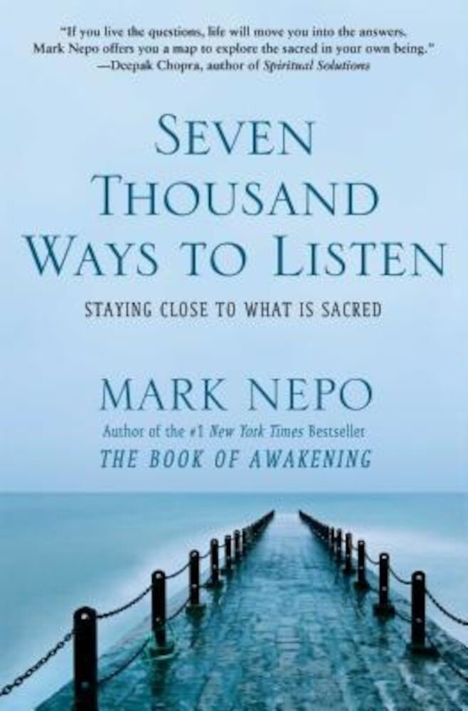 Seven Thousand Ways to Listen: Staying Close to What Is Sacred, Paperback