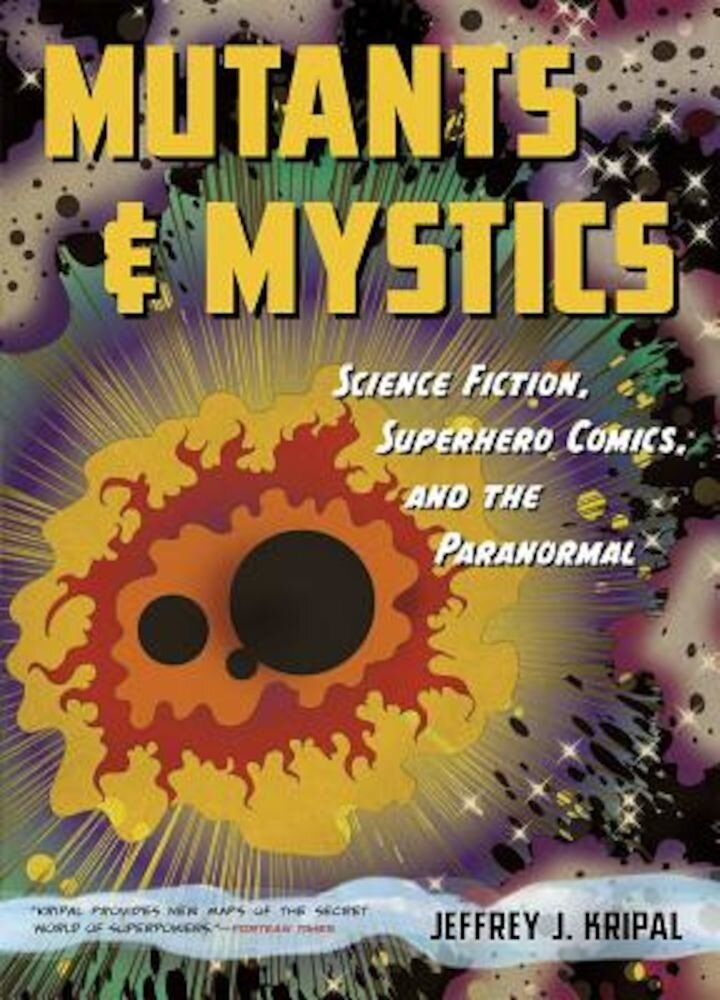 Mutants and Mystics: Science Fiction, Superhero Comics, and the Paranormal, Paperback