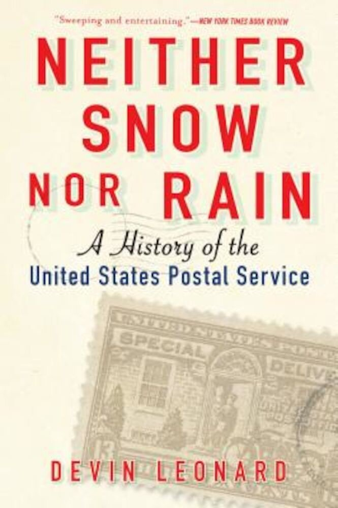 Neither Snow Nor Rain: A History of the United States Postal Service, Paperback
