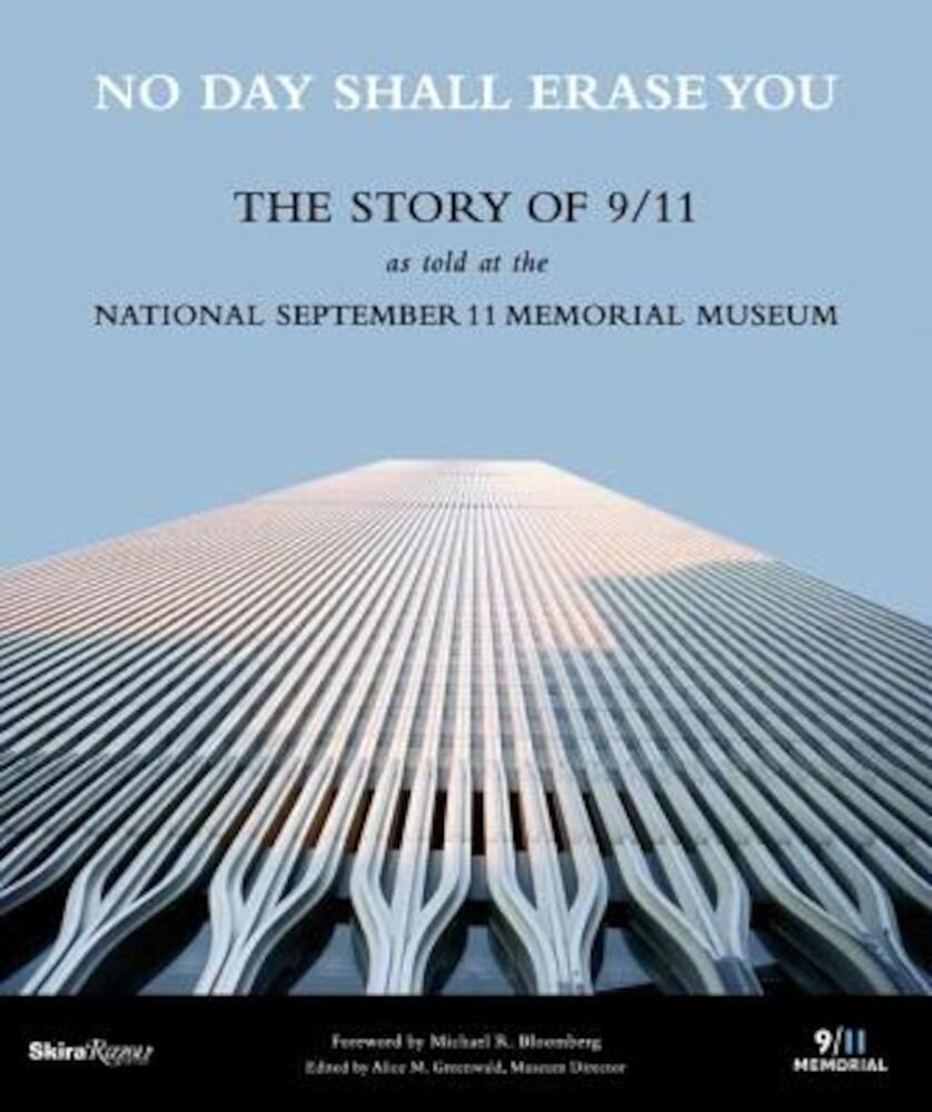 No Day Shall Erase You: The Story of 9/11 as Told at the September 11 Museum, Paperback